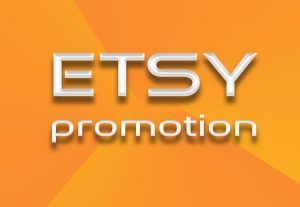 Cheap Etsy promotion to get Traffic and Sales