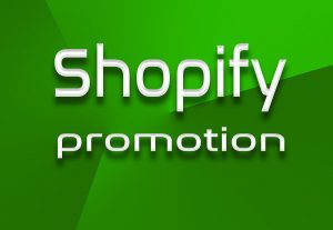 Cheap Shopify promotion to get Traffic and Sales